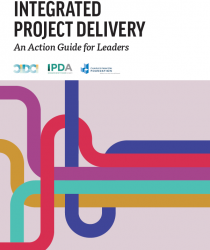 Integrated Project Delivery: An Action Guide for Leaders
